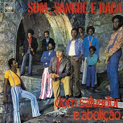 Dom Salvador e Aboliçao Som, Sangue e Raça
