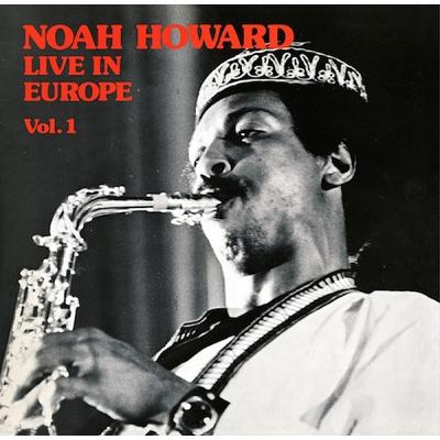 Noah Howard Live In Europe Vol.1