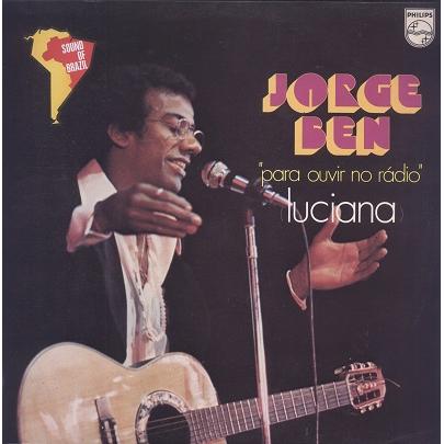 Jorge Ben Para Ouvir No Rádio (Luciana)