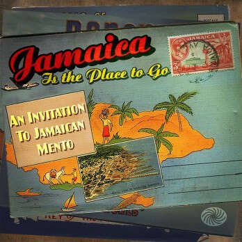 VARIOUS JAMAICA IS THE PLACE TO GO (mento & calypso)