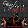 STEEL VENGEANCE - Call Off The Dogs: The Remasters (cd) - CD