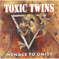 TOXIC TWINS - Menace To Unity (cd) - CD