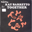 RAY BARRETTO - Together / New York Soul - 45T (SP 2 titres)