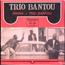 TRIO BANTOU - Maria / Trio Bantou - 45T (SP 2 titres)