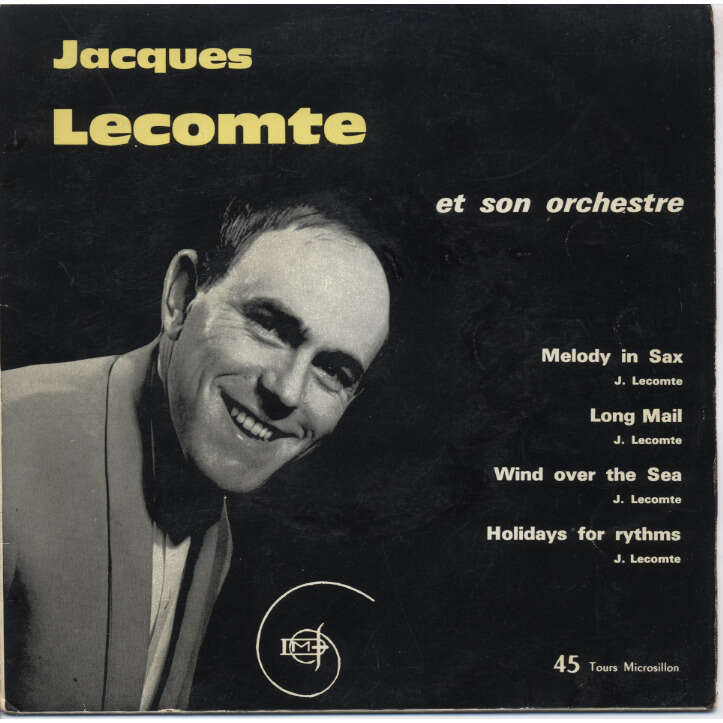 JACQUES LECOMTE et son orchestre LOUNGE JAZZ : Melody in sax, Long mail, Wind over the sea, Holidays for rythms + DEDICACE