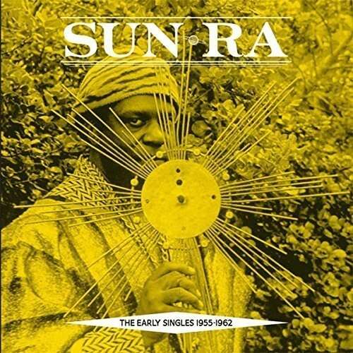 Sun Ra The Early Singles 1955-1962 (2xlp)