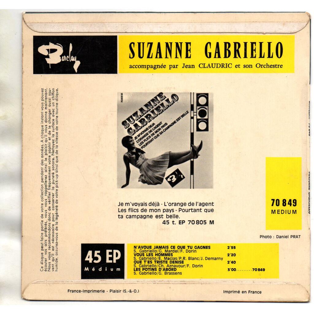 SUZANNE GABRIELLO N'avoue Jamais Ce Que Tu Gagnes/Vous Les Hommes/Que T'es Triste Denise/Les Potins D'abord