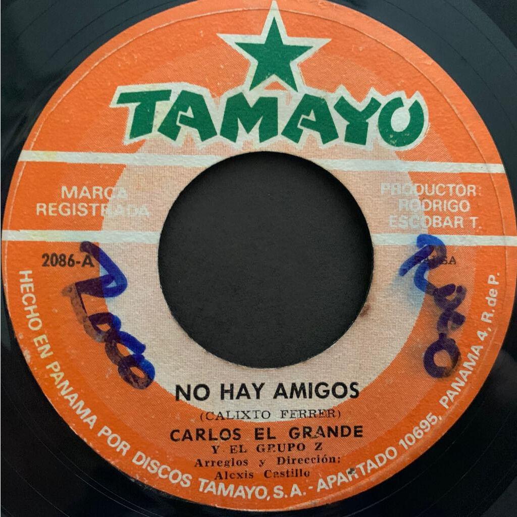Carlos El Grande y El Grupo Z La Hija De Nicomedes / No Hay Amigos