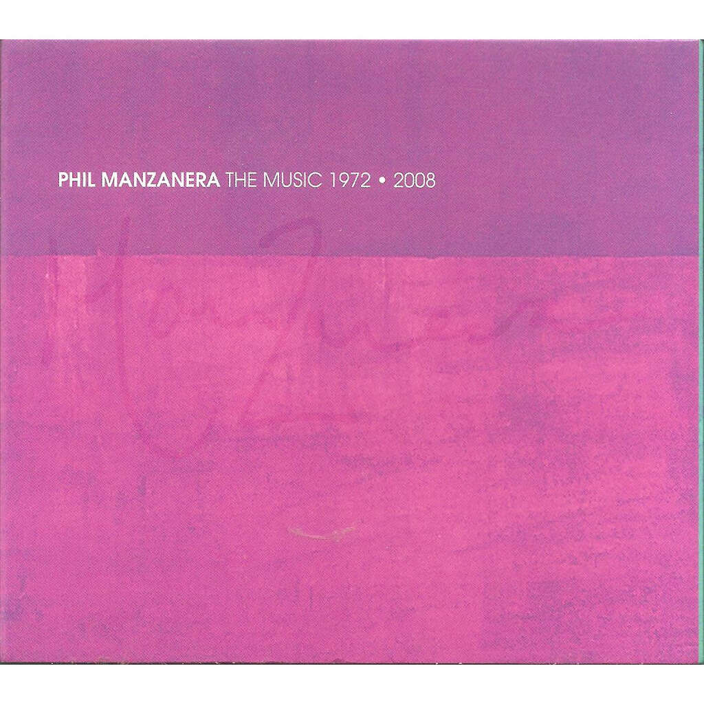 Phil MANZANERA THE MUSIC 1972-2008
