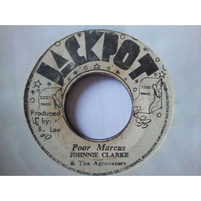 Johnnie Clarke / King Tubby's & The Agrovators Poor Marcus / A Harder Version ORIG