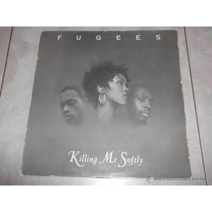 Fugees Killing me softly (Lp) / Fu-gee-la (refugee global mix) / Vocab (2 versions)