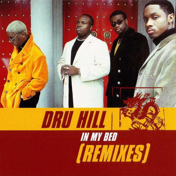 DRU HILL in my bed remixes