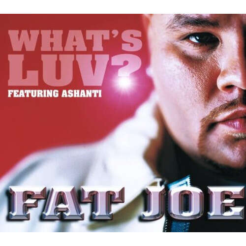 fat joe feat. ashanti What's Luv?