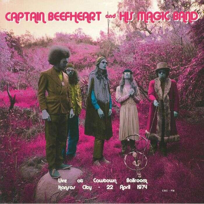Captain Beefheart And His Magic Band Live At The Cawtown Ballroom Kansas City 22 April 1974 (lp)