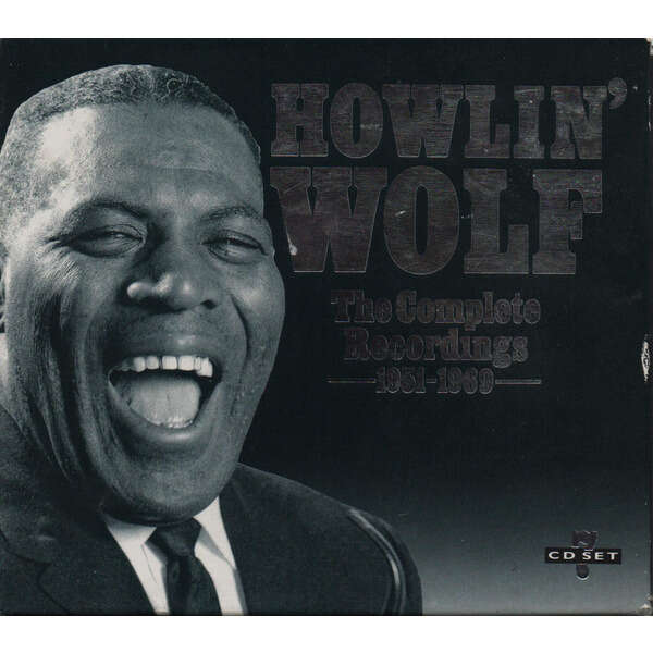 Howlin' Wolf The complete recordings 1951-1969