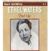 ethel waters Jazz Archives N° 1: Push Out 1939/1939