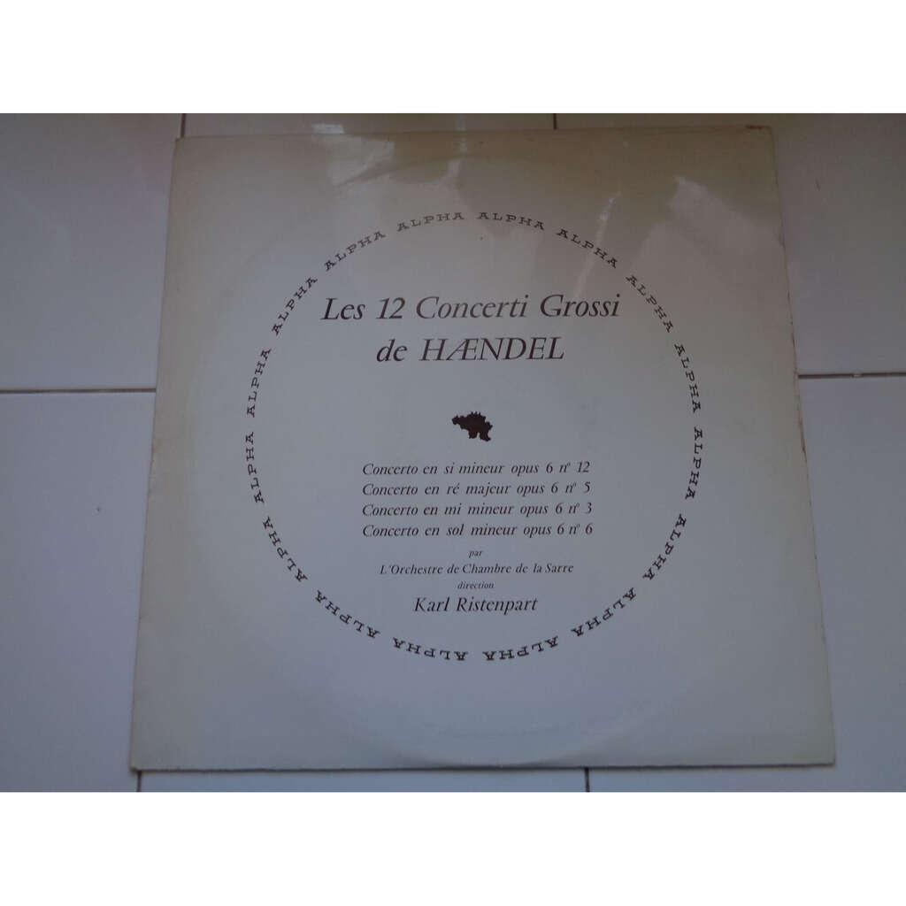 Karl Ristenpart - orchestre chambre de la sarre Haendel : Les Concerti Grossi Opus 6 N° 1, 8, 9 & 10