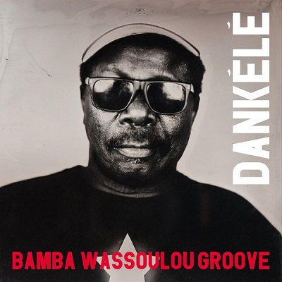 Bamba wassoulou goove Dankele