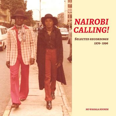 Nairobi Calling! (Various) Selected Recordings 1976-1996