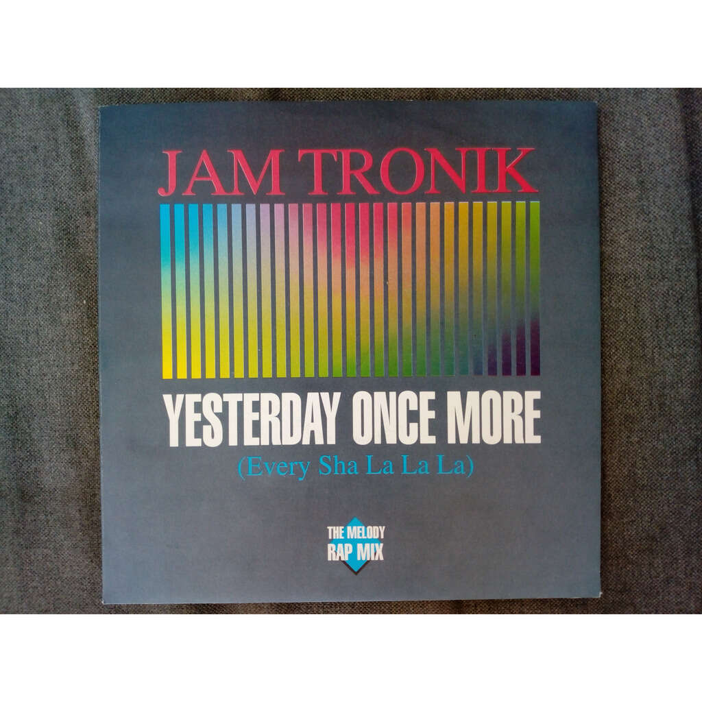 Jam Tronik Yesterday Once More (Every Sha La La La) / Standing Together