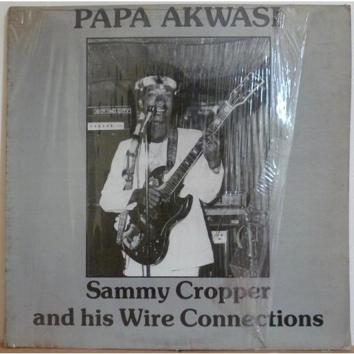 SAMMY CROPPER & WIRE CONNECTIONS Papa akwasi