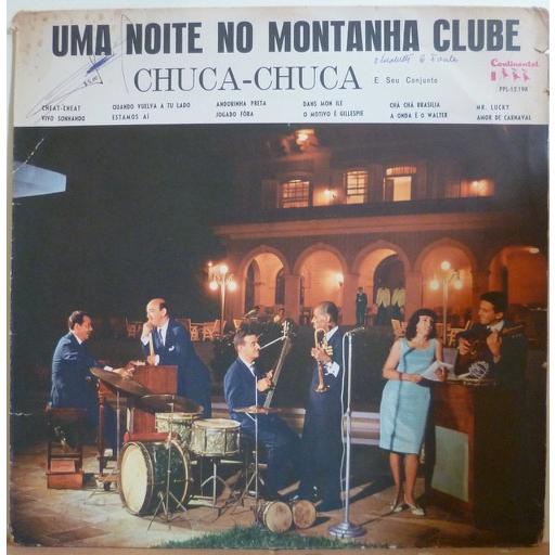 CHUCA CHUCA E SEU CONJUNTO Uma noite no montanha clube
