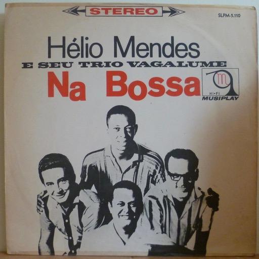 HELIO MENDES E SEU TRIO VAGALUME Na bossa