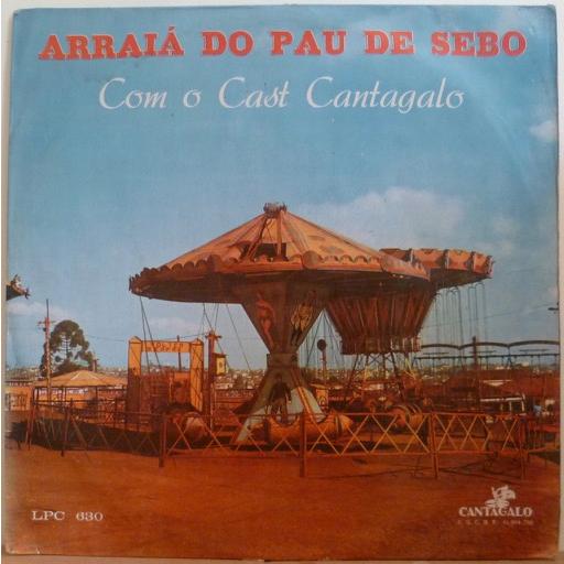 ARLINDO & REGIONAL + CAST CANTAGALO Arraia do pau de sebo