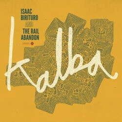 Isaac Birituro & The Rail Abandon Kalba