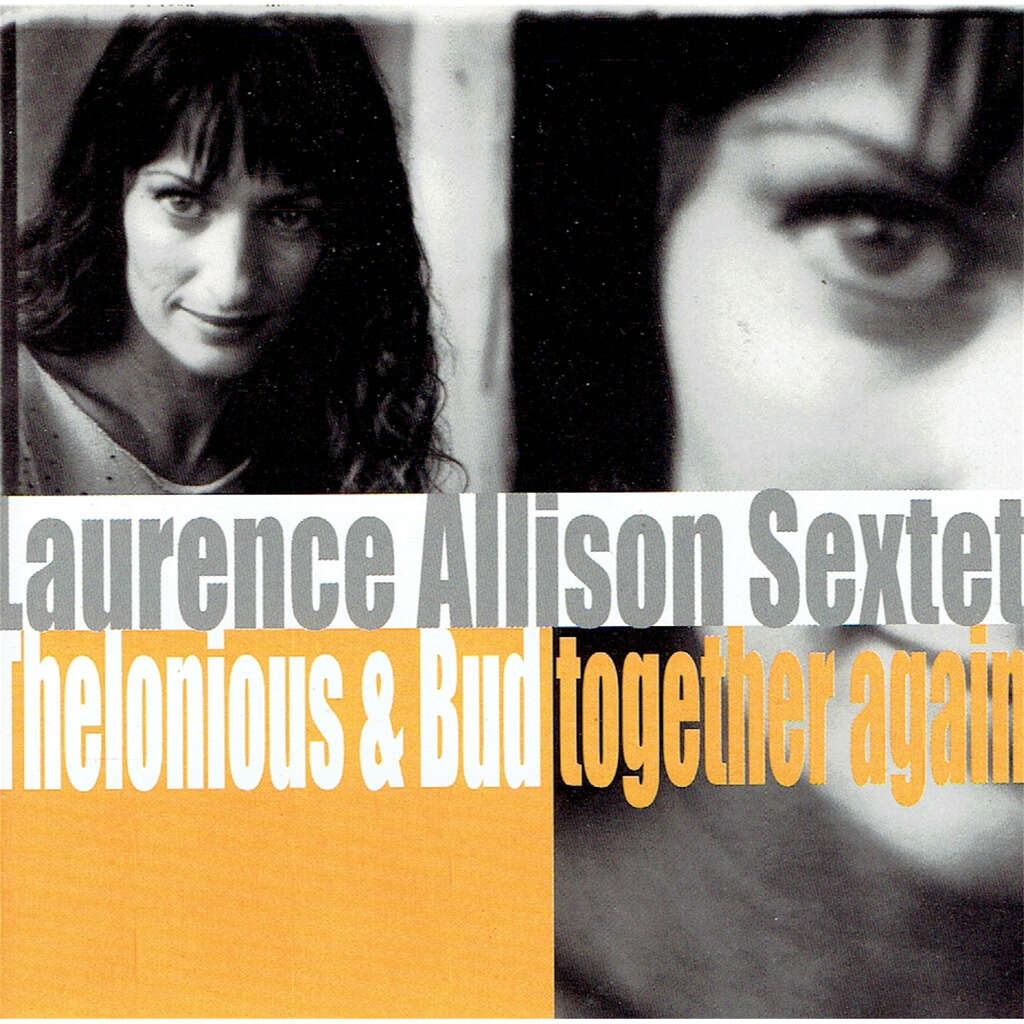 laurence allison sextet thelonious & bud together again