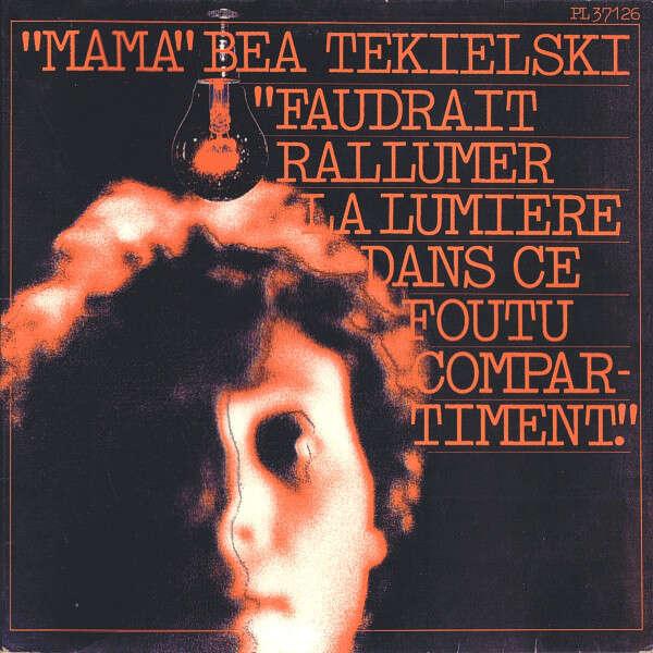 Mama Bea Tékielski Faudrait Rallumer La Lumière Dans Ce Foutu Compartiment [Vinyle LP Album 33 tours 12 - 1977]