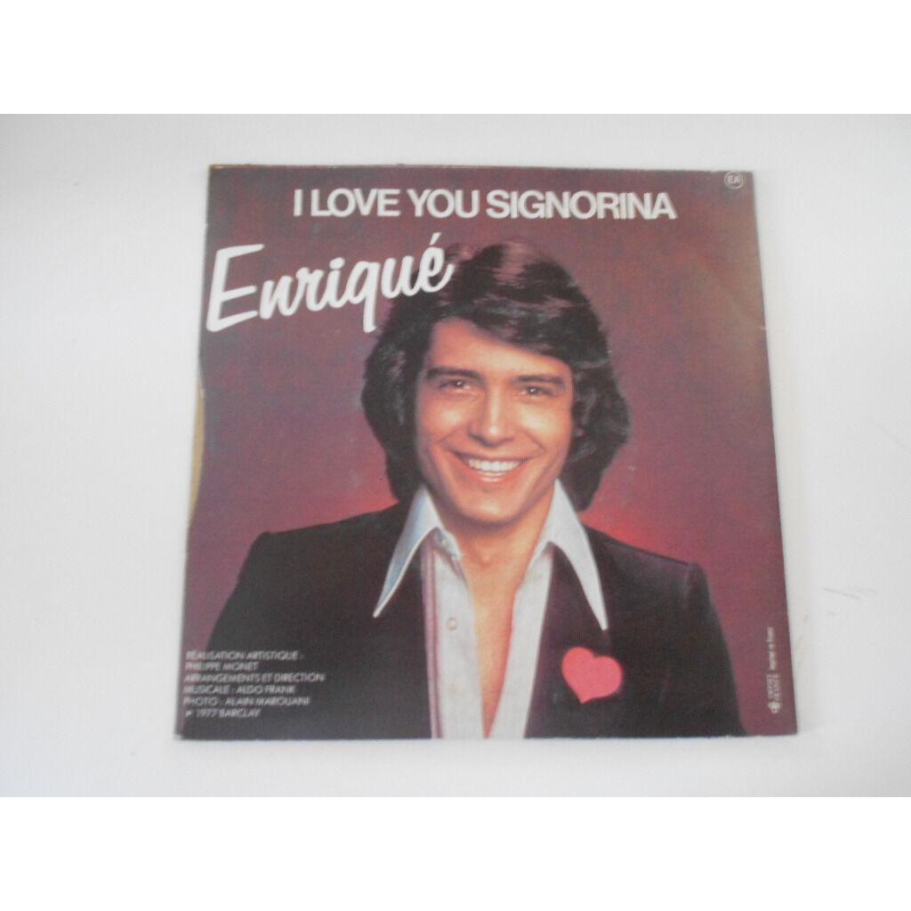 enrique dis my love § i love you signorina