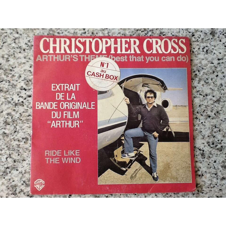 christopher cross Arthur's theme ( best that you can do ) / ride like the wind - BO filmArthur No 1 au Cash box