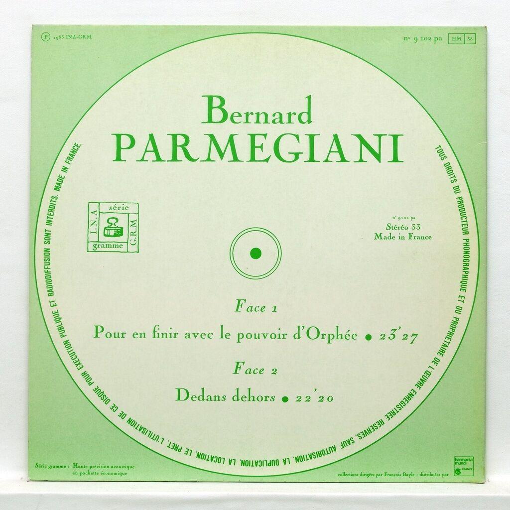bernard parmegiani Pour en finir avec la voix d'orphée / Dedans dehors