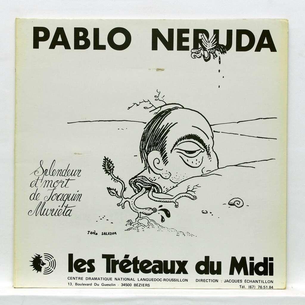 pablo neruda Splendeur et mort de Joaquin Murieta / Les Trétaux du Midi