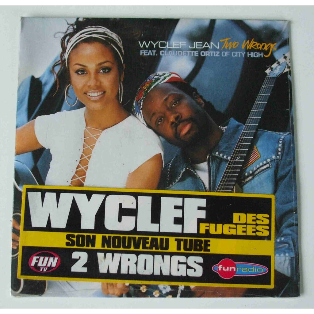 Wyclef Jean (feat, Claudette Ortiz of City High) Two wrongs