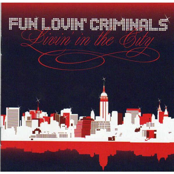 Fun Lovin' Criminals Livin' In The City