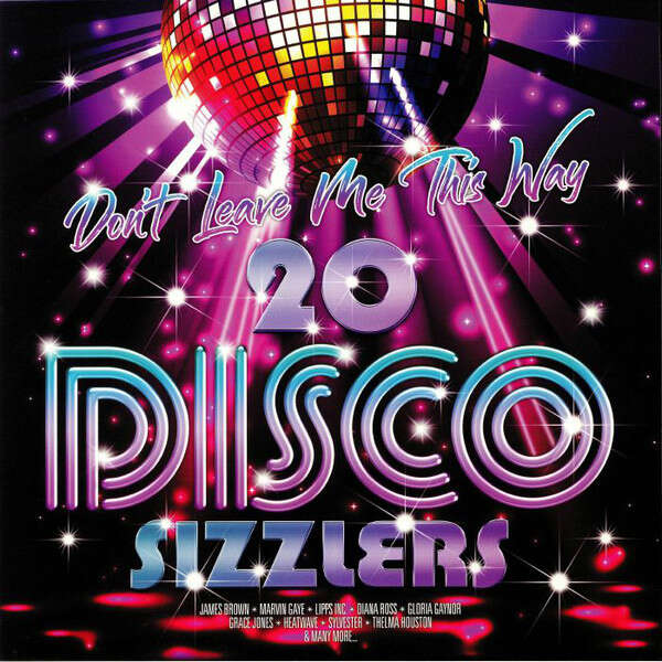 Various Don't Leave Me This Way - 20 Disco Sizzlers