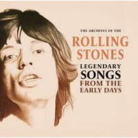 ROLLING STONES THE LEGENDARY SONGS FROM THE EARLY DAYS