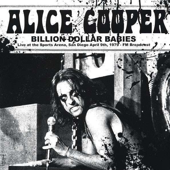 ALICE COOPER Billion Dollar Babies: Live At The Sports Arena, San Diego April 9th, 1979