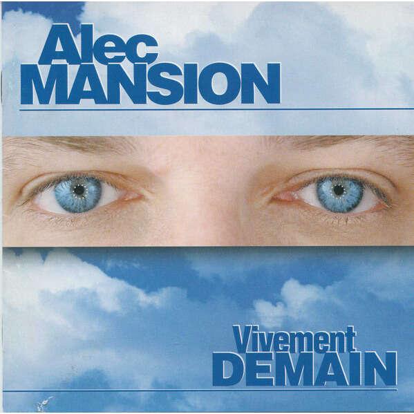 Alec Mansion Vivement Demain