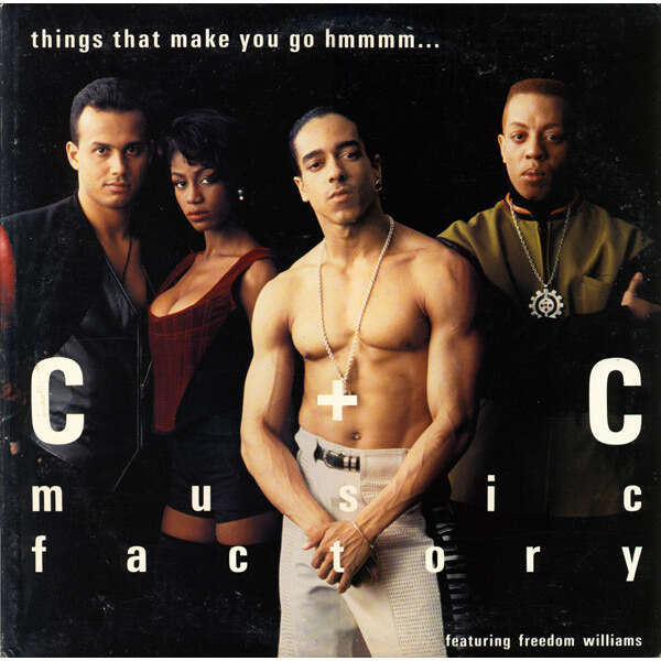 C.+ C. MUSIC FACTORY (feat. FREEDOM WILLIAMS) things that make you go hmmmm - 3mix