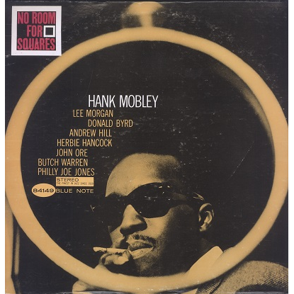 Hank Mobley No Room For Squares