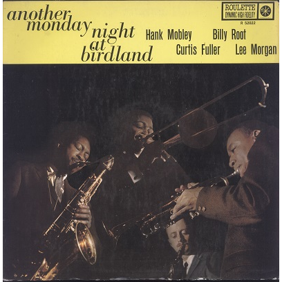 Hank Mobley / Lee Morgan Another monday night at Birdland