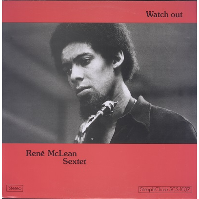 René McLean Sextet Watch Out