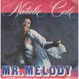 NATALIE COLE - MR MELODY - 45T (SP 2 titres)