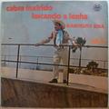 MANOELITO SENA - Cabra inxirido lascando a lenha vol. 2 - LP