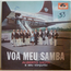 ALBERTO MOTA E SEU CONJUNTO - Voa meu samba - 33T