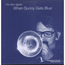CHET BAKER QUARTET - When sunny gets blue - LP