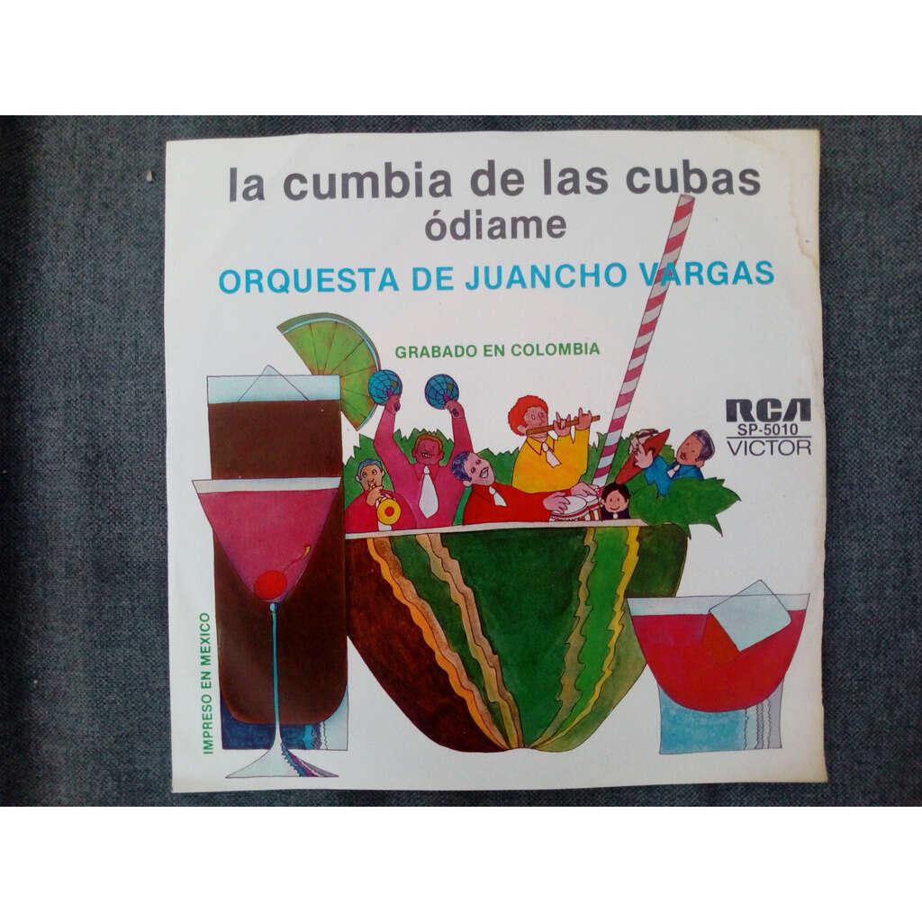 Orquesta De Juancho Vargas La Cumbia De Las Cubas / Odiame